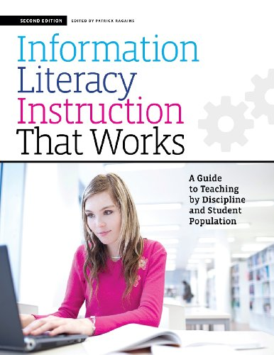 Information Literacy Instruction that Works: A Guide to Teaching by Discipline and Student Population, Second ()