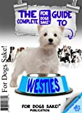 All About White West Highland Terriers (The Complete Guide)