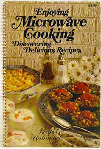 Enjoying Microwave Cooking (Discovering Delicious Recipes) by Janet L. Sadlack