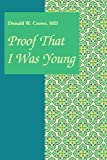 Proof That I Was Young, Donald Crowe, 0595269184