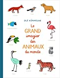 """Afficher """"Le grand imagier des animaux du monde"""""""