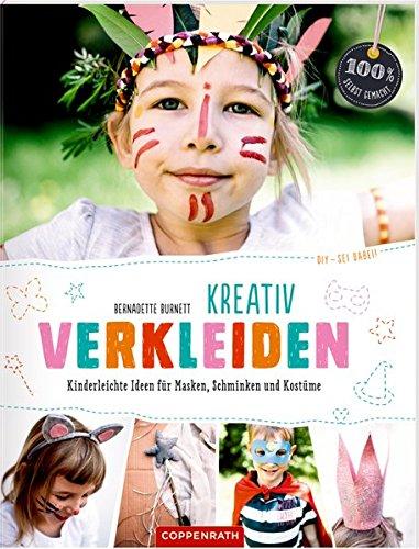 DIY - sei dabei! Kreativ verkleiden: Kinderleichte Ideen für Masken ...