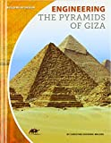Engineering the Pyramids of Giza (Building by Design)
