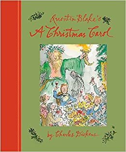 Quentin Blakes A Christmas Carol Amazoncouk Charles Dickens Blake 9781843653035 Books