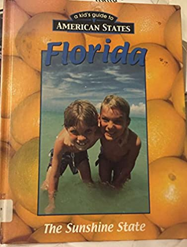 florida kid s guide to american states ann sullivan rh amazon com Florida Map to Print Florida Beaches