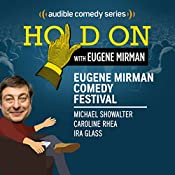Ep. 10: Eugene Mirman Comedy Festival: Michael Showalter, Caroline Rhea, Ira Glass (Hold On with Eugene Mirman) | Eugene Mirman, Michael Showalter, Caroline Rhea, Ira Glass