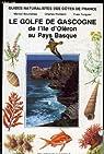Guides naturalistes des côtes de France, LE GOLFE DE GASCOGNE par Bournérias