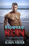 Magnificent Ruin (Everlasting Series Book 2)