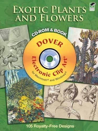 - Exotic Plants and Flowers CD-ROM and Book (Dover Electronic Clip Art)