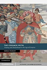 The Cossack Myth: History and Nationhood in the Age of Empires (New Studies in European History) Kindle Edition