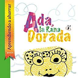 Ada la Rana Dorada: Panamá (Spanish Edition) by [Asociación Internacional de Organismos