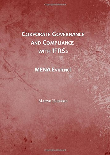 Corporate Governance and Compliance With Ifrss: Mena Evidence by Cambridge Scholars Publishing