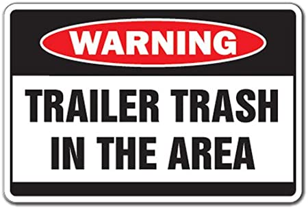 Warning Trailer Trash in The Area Funny Sign sp1023