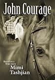 JOHN COURAGE: Based on a true story