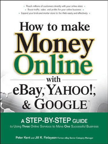 Download How to Make Money Online with eBay, Yahoo!, and Google Pdf