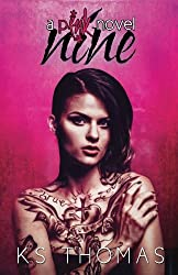 Nine (A pINK Novel, #1) (A pINK Series) (Volume 1)