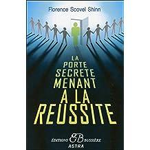 PORTE SECRÈTE MENANT À LA RÉUSSITE (LA)