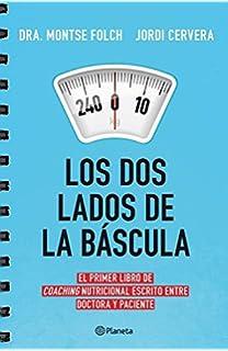Los dos lados de la báscula: El primer libro de coaching nutricional escrito entre doctora