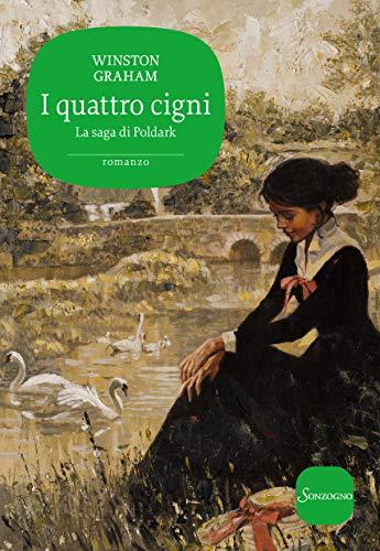 I quattro cigni (Saga di Poldark Vol. 6) (Italian Edition)