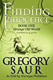 Finding Innocence, Book One: Strange Old World