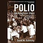 Polio: An American Story | David M. Oshinsky