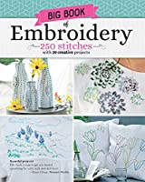 Big Book of Embroidery: 250 Stitches with 29 Creative Projects