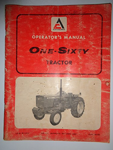 - Allis Chalmers 160 One-Sixty Tractor Operators Owners Manual TM-492 original