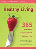 Tip-A-Day Guide to Healthy Living, Melanie Douglass, 1590387023