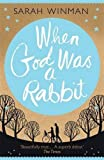 When God was a Rabbit by Sarah Winman (2011-05-12)