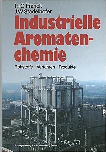 Book Industrielle Aromatenchemie: Rohstoffe · Verfahren · Produkte (German Edition)