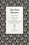 img - for The Slow Release: Stories about Death from the Flannery O'Connor Award for Short Fiction (Flannery O'Connor Award for Short Fiction Ser.) book / textbook / text book