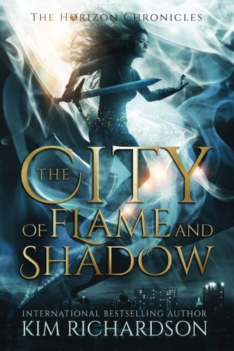 The City of Flame and Shadow (The Horizon Chronicles) (Volume 3)