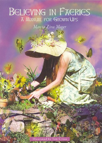 Believing In Faeries: A Manual for Grown -