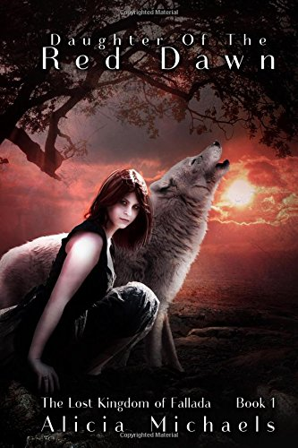 Daughter of the Red Dawn (The Lost Kingdom of Fallada) (Volume 1) PDF