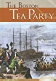 The Boston Tea Party (Essential Events (ABDO))