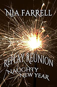 Replay Reunion 1: Naughty New Year by [Farrell, Nia]
