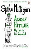 Front cover for the book Adolf Hitler: My Part in his Downfall (Spike Milligan War Memoirs) by Spike Milligan