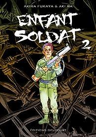 Enfant soldat, tome 2 par Akira Fukaya