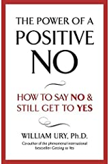 The Power of A Positive No by William Ury (2008-04-03) Paperback