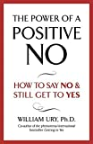 img - for The Power of A Positive No by William Ury (2008-04-03) book / textbook / text book