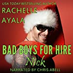 Bad Boys for Hire: Nick: Bad Boys for Hire, Book 3 | Rachelle Ayala