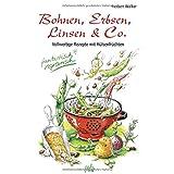 """Bohnen, Erbsen, Linsen & Co. Vollwertige Rezepte mit H�lsenfr�chten. Fantastisch vegetarischvon """"Herbert Walker"""""""