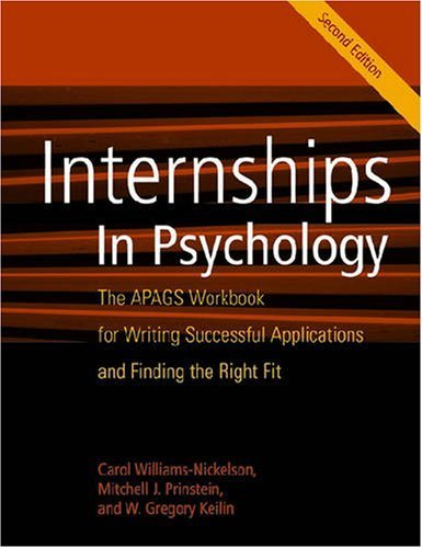 Internships in Psychology: The APAGS Workbook for Writing Successful Applications and Finding the Right Fit by Williams-Nickelson, Carol Published by American Psychological Association (APA) 2nd (second) edition (2008) Paperback