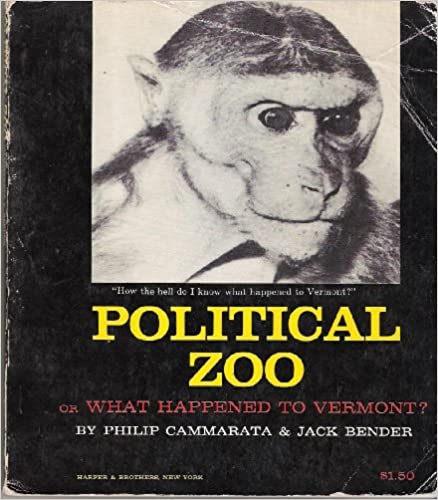 Image for Political zoo : or, What happened to Vermont?