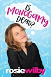 Is Monogamy Dead?: Rethinking Relationships in the 21st Century