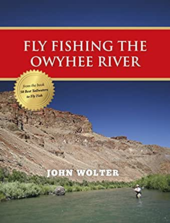 Fly fishing the owyhee river ebook john for Amazon fly fishing