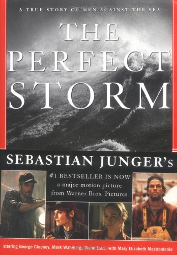 The Perfect Storm: A True Story of Men Against the Sea (Local Dollars Local Sense)