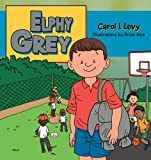 Elphy Grey, Carol L. Levy, 1477266879