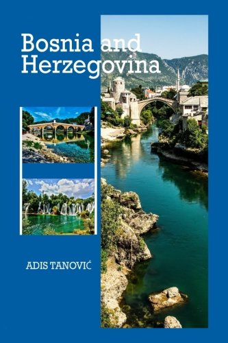 Bosnia and Herzegovina: Where East Meets West (2) (Volume 4)