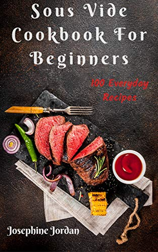 Sous Vide Cookbook For Beginners by Josephine Jordan-P2P